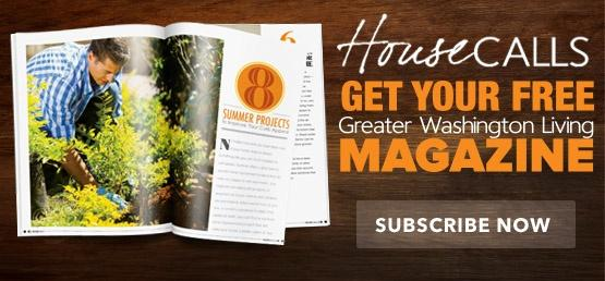 HouseCalls Get Your Free Greater Washington Living Magazine
